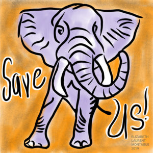 "Elephant Illustration ""Save Us!"""